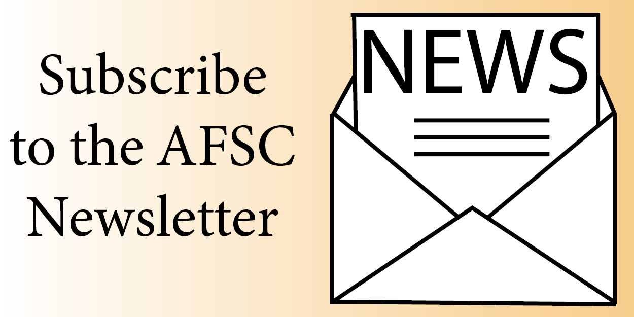 Subscribe to the AFSC newsletter